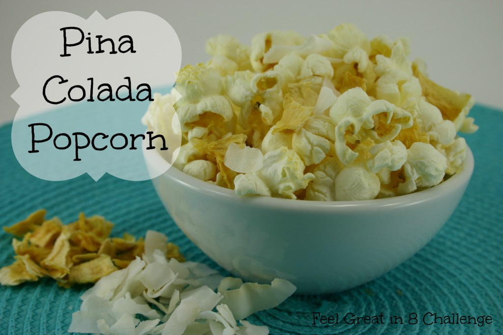 Pina Colada Popcorn - Coconut, Pineapple & Popcorn! YUM!! | Feel Great in 8 #healthy #snack #recipe