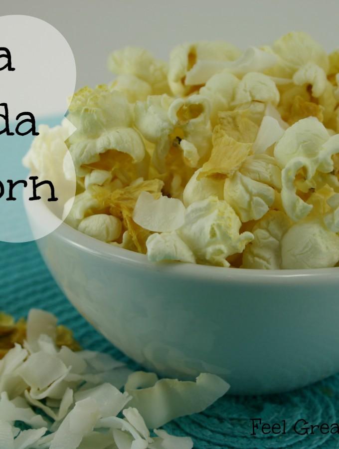 Pina Colada Popcorn - Coconut, Pineapple & Popcorn! YUM!! | Feel Great in 8 #healthy #snack #recipe