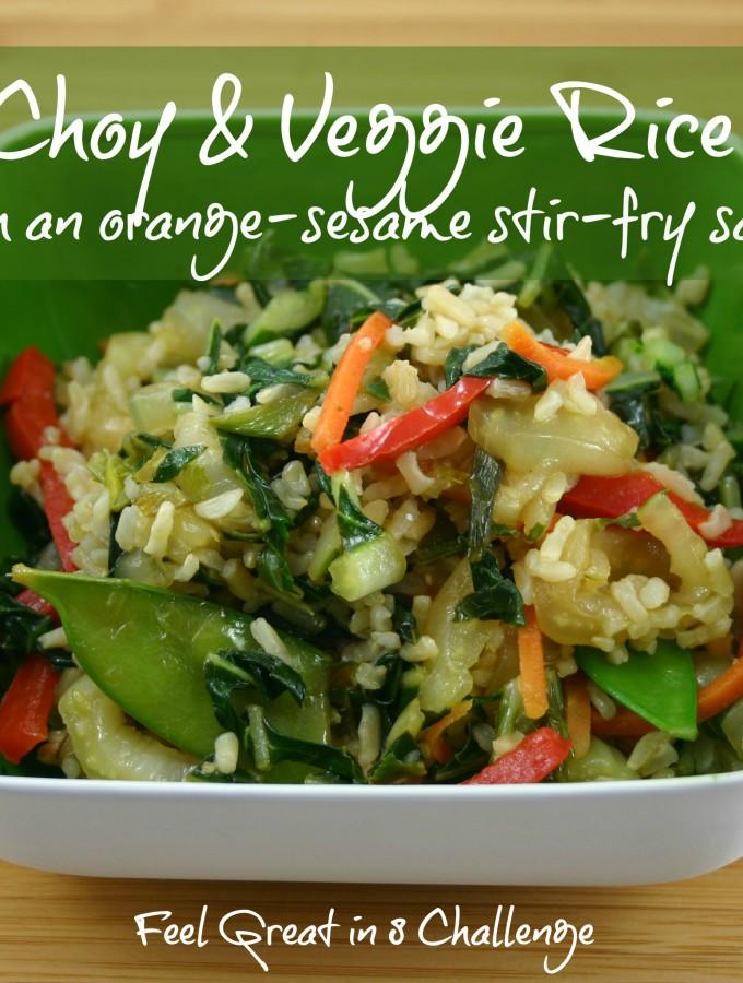 Bok Choy & Veggie Rice Bowl With Orange-Sesame Stir-Fry Sauce | Feel Great in 8