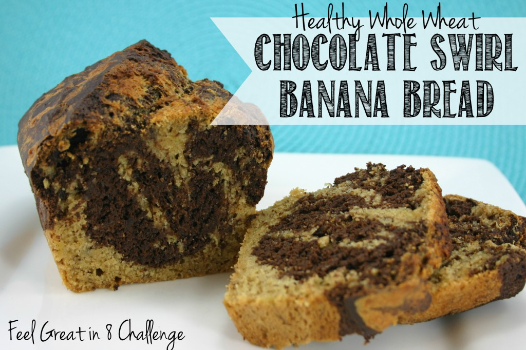 Healthy Whole Wheat Chocolate Swirl Banana Bread | Feel Great in 8