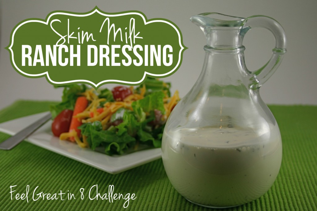 Ranch Dressing {Made With Skim Milk!} | Feel Great in 8