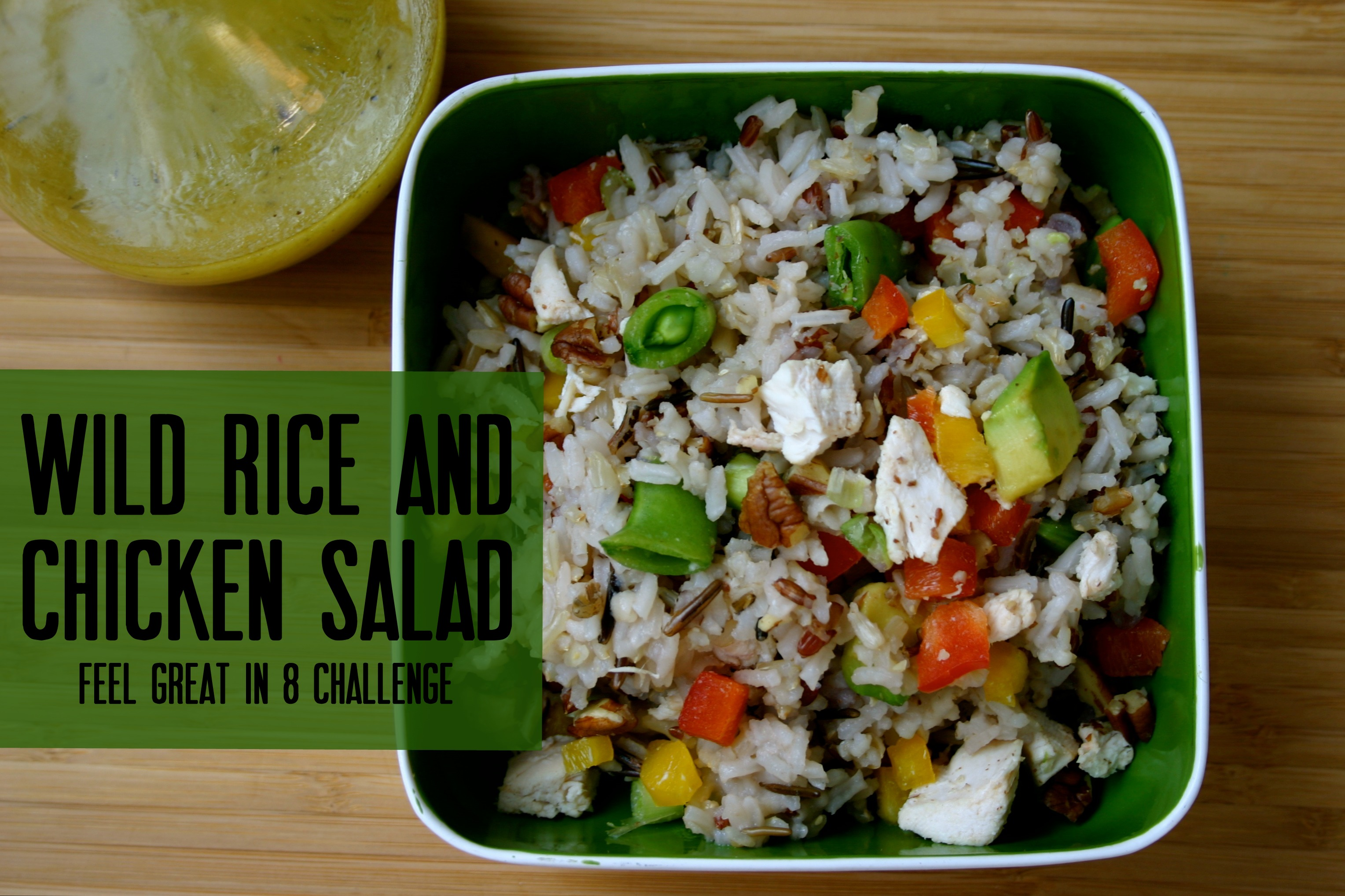 Wild Rice & Chicken Salad - Feel Great in 8 Blog