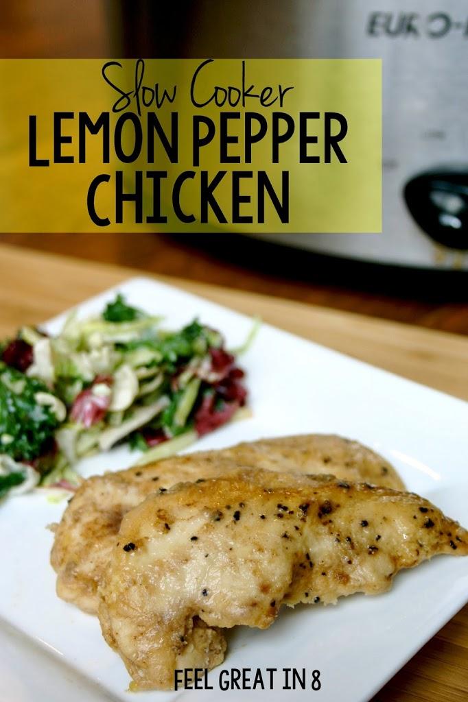 Slow Cooker Lemon Pepper Chicken Feel Great In 8 Blog