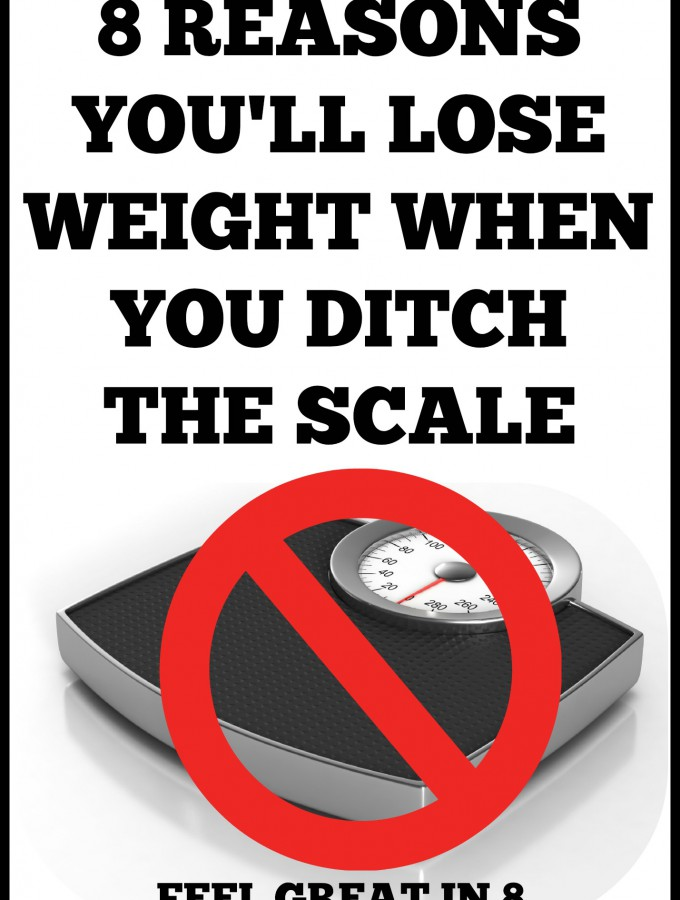 Ditching my scale was one of the most freeing things I've ever done! Here are 8 reasons you'll lose weight when you ditch the scale. #healthy #weightloss