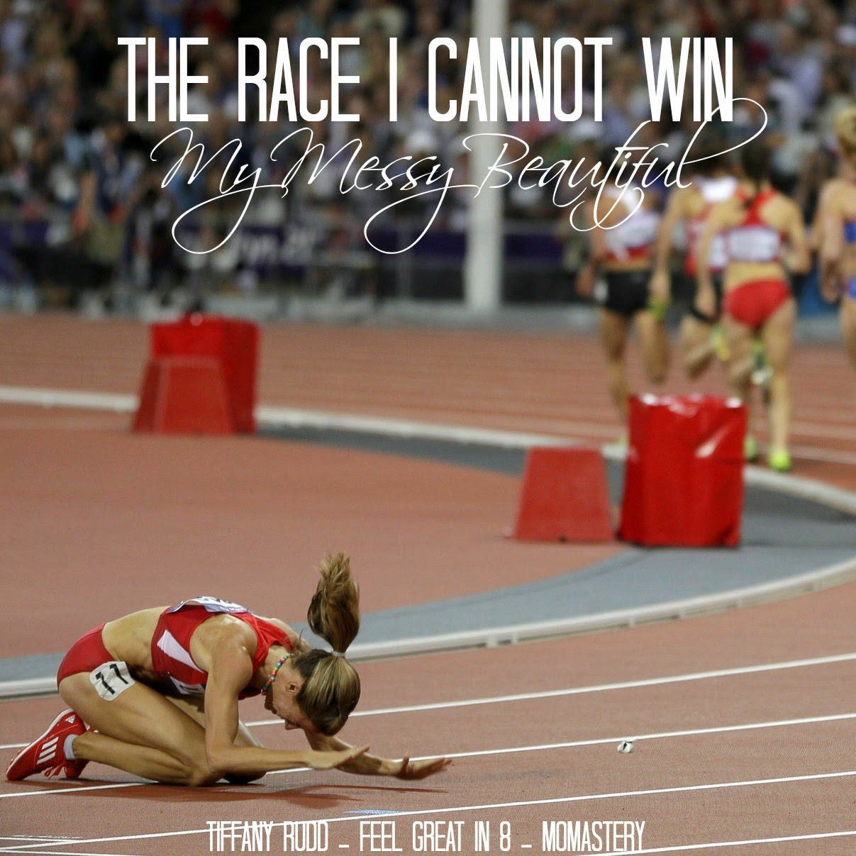 The Race I Cannot Win – My Messy Beautiful