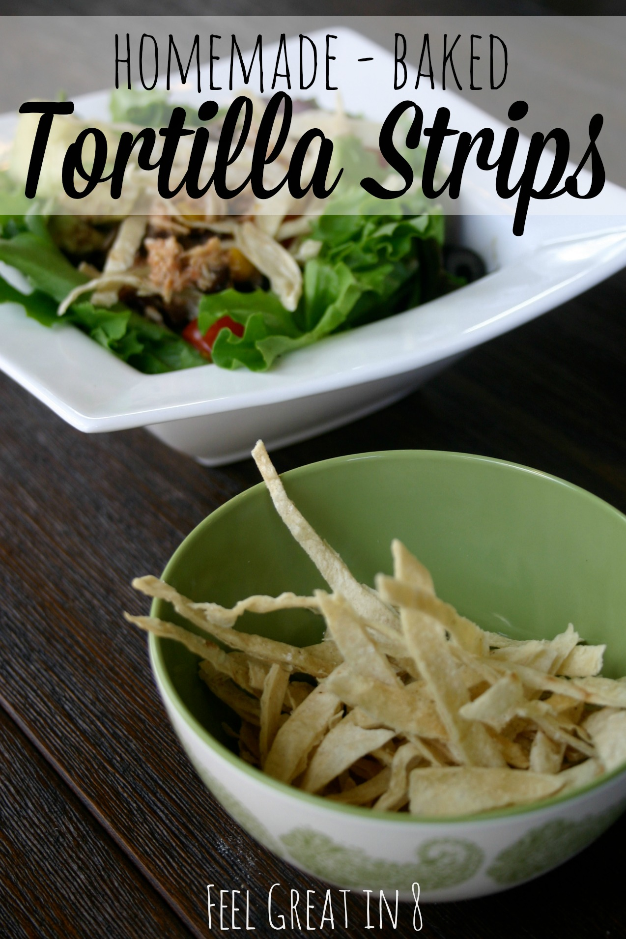 These homemade, baked tortilla strips are perfect for adding that salty crunch to salads and soups and they take just a few minutes to throw together. Feel Great in 8 #healthy #baked #recipe