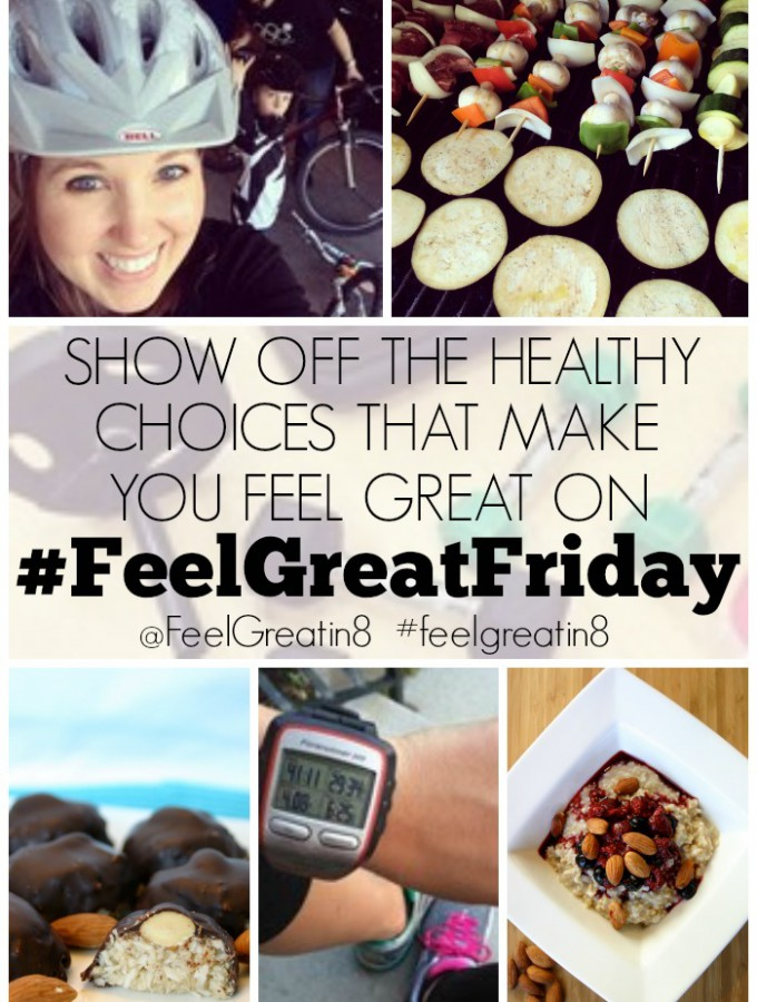 Show off the healthy choices that make you feel great on #FeelGreatFriday!