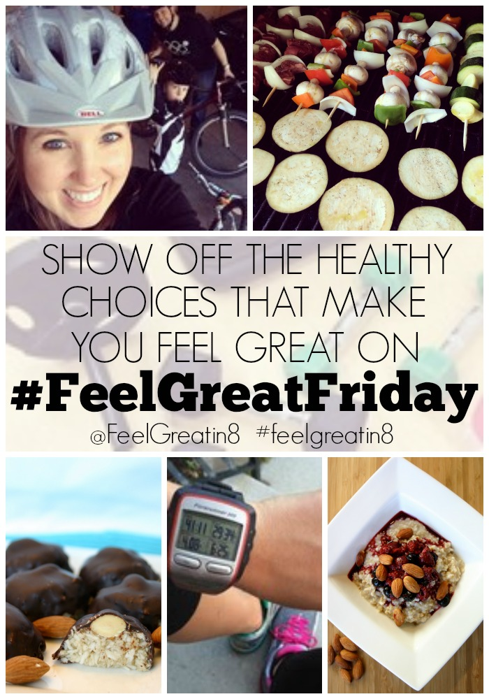 #FeelGreatFriday - Show off the healthy choices that make you feel great! Inspire others! @feelgreatin8 #feelgreatin8