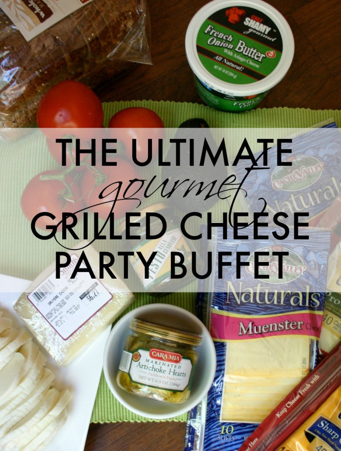 The Ultimate Gourmet Grilled Cheese Party Buffet