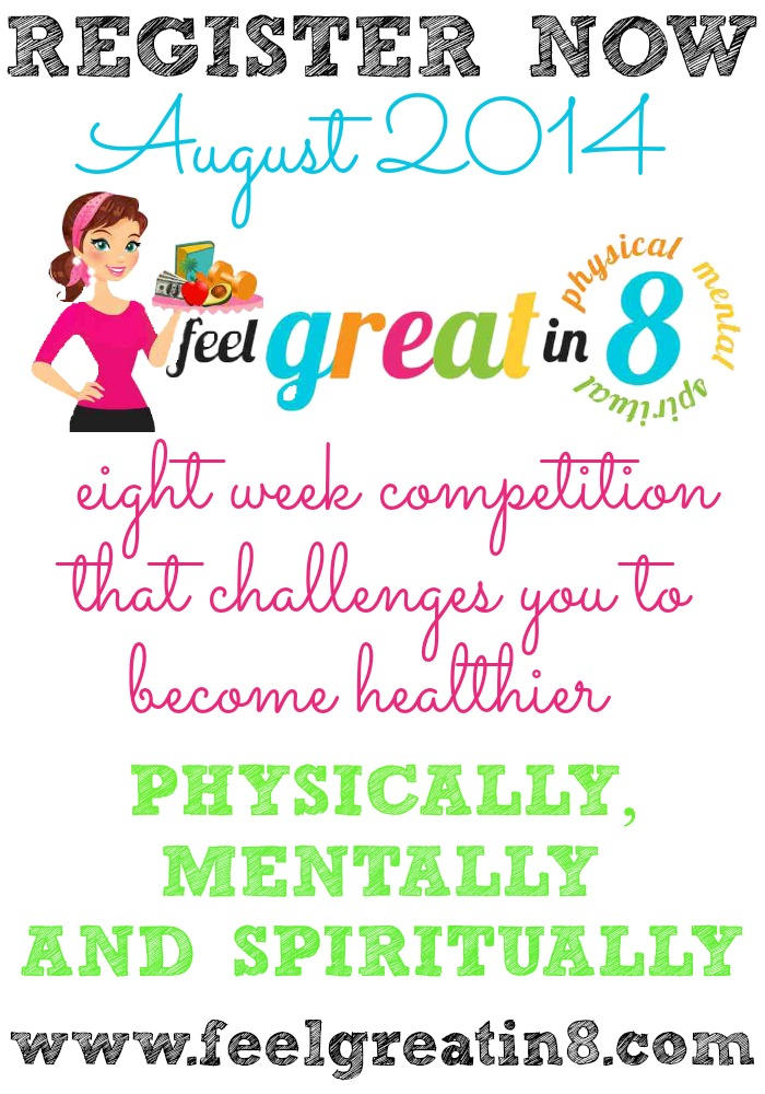 Register Now for the August 2014 Feel Great in 8 Challenge! www.feelgreatin8.com
