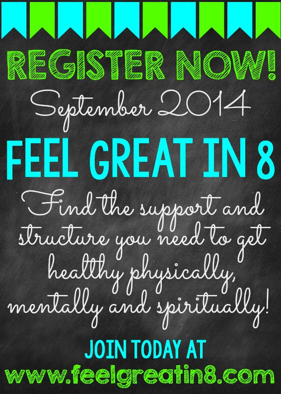 Find the support and structure you need to get healthy physically, mentally, and spiritually! Join the Feel Great in 8 Challenge at www.feelgreatin8.com