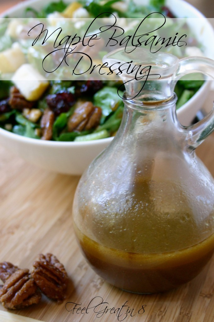 Homemade Maple Balsamic Salad Dressing | Feel Great in 8