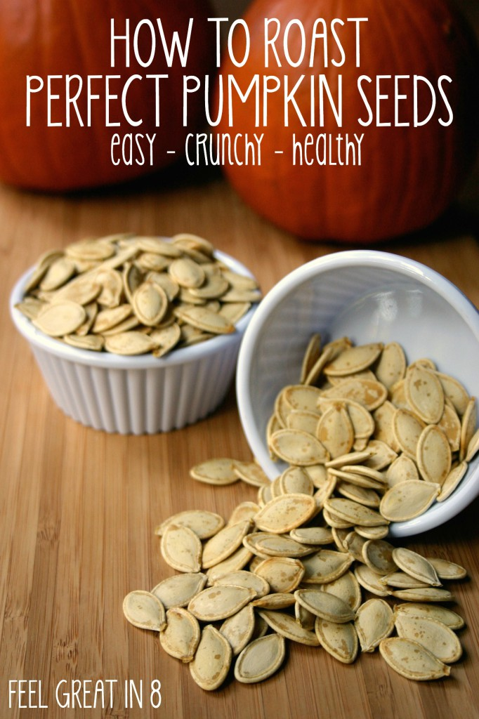 How To Roast Perfect Pumpkin Seeds - these are so easy, healthy, crunchy and addicting! | Feel Great in 8