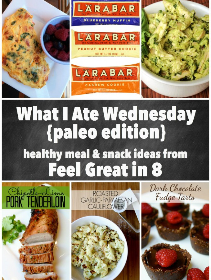 What I Ate Wednesday {paleo edition} - Healthy meal and snack ideas from Feel Great in 8 #paleo #healthy #recipes
