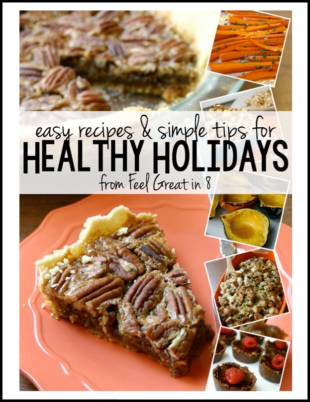 Healthy Holidays Cookbook - 20 healthy recipes and tips! | Feel Great in 8 #cleaneating #healthyrecipes #realfood