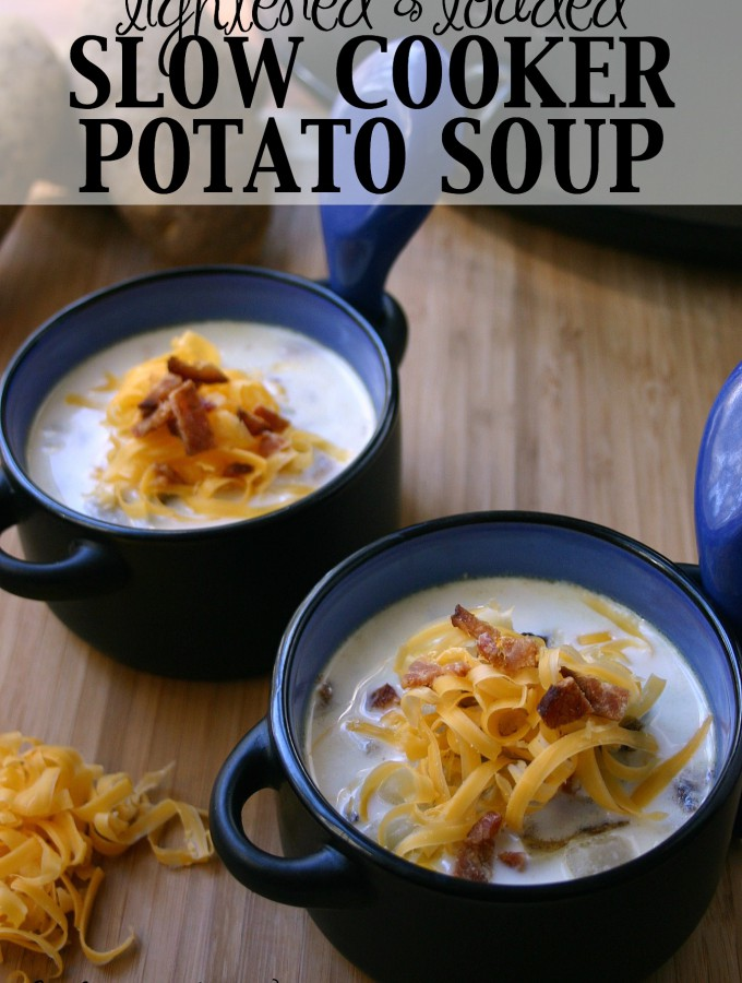Lightened & Loaded Slow Cooker Potato Soup