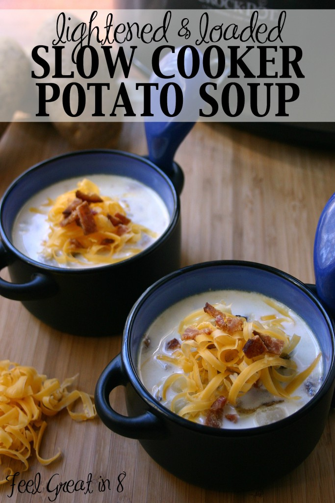Lightened & Loaded Slow Cooker Potato Soup - This soup is the best! Loaded with baked potato fixings, but low in calories and made with only real food ingredients! | Feel Great in 8 #healthy #recipe #slowcooker #soup