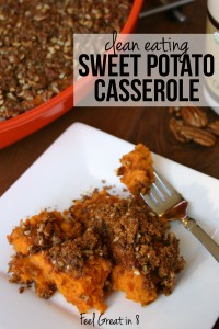 This Clean Eating Sweet Potato Casserole is always a favorite holiday recipe! Easy, healthy and delicious! | Feel Great in 8