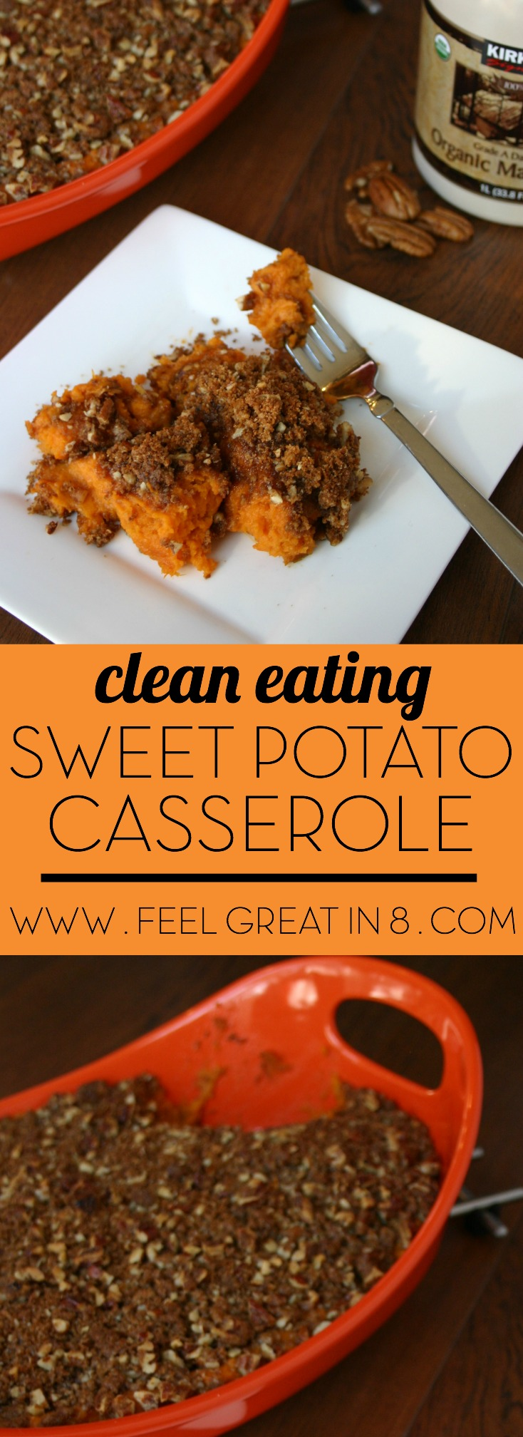 Sweet Potato Casserole - This healthy clean eating side dish is the perfect addition to your Thanksgiving dinner. Just as delicious, but with fewer calories and only real food ingredients. | Feel Great in 8