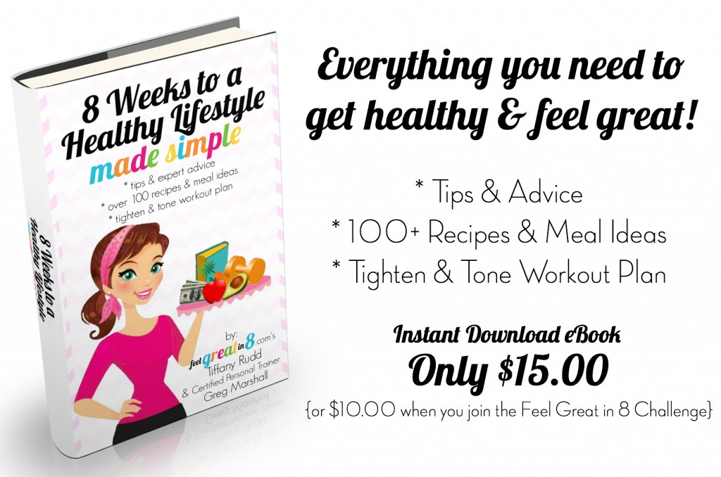 8 Weeks to a Healthy Lifestyle - Made Simple is an ebook with EVERYTHING you need to create a healthy lifestyle! 100+ recipes & a tighten and tone workout! | Feel Great in 8