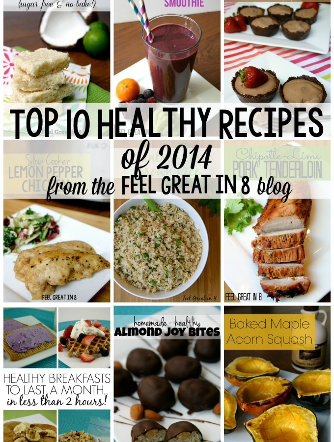 Top 10 Healthy Recipes of 2014 - Chicken, pork tenderloin, cilantro lime brown rice, healthy breakfasts, and even healthy desserts! | Feel Great in 8