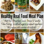 Healthy Real Food Meal Plan - One week of clean eating breakfast, lunch, dinner, and snacks planned! Includes ALL the healthy real food recipes and nutrition info! | Feel Great in 8 - Healthy Real Food Recipes