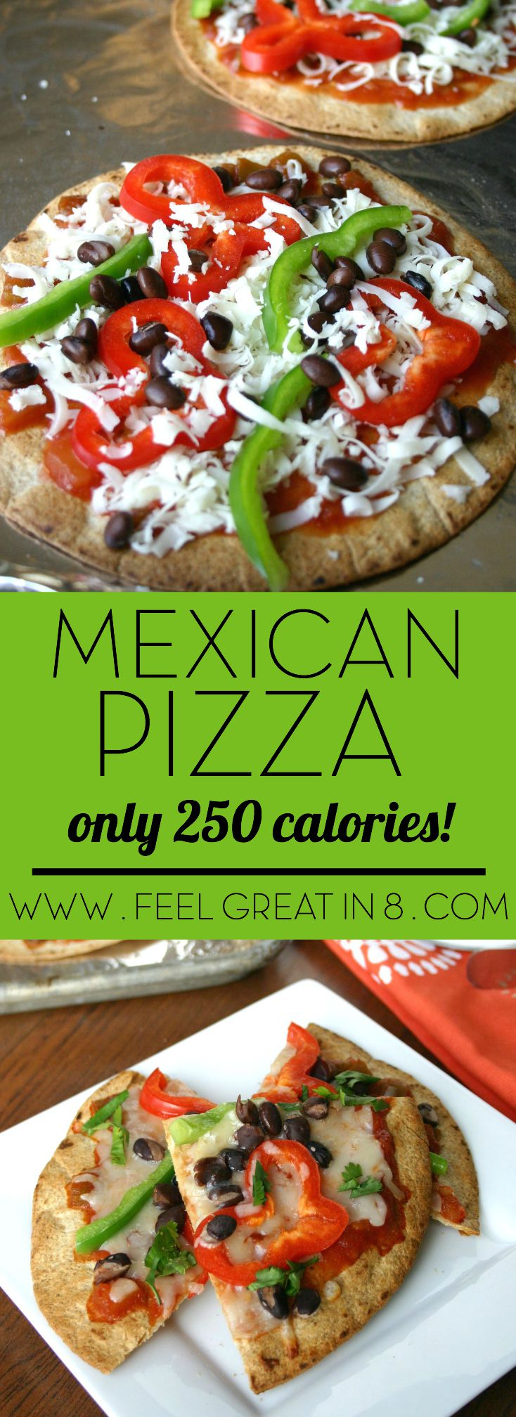 This healthy vegetarian Mexican Pizza is quick & easy to throw together and has only 250 calories in an entire pizza! Perfect for lunch or dinner! | Feel Great in 8 - Healthy Real Food Recipes