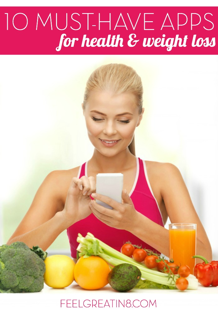 10 Must-Have Apps for Health & Weight Loss - 8 out of 10 of these awesome apps are FREE! | Feel Great in 8