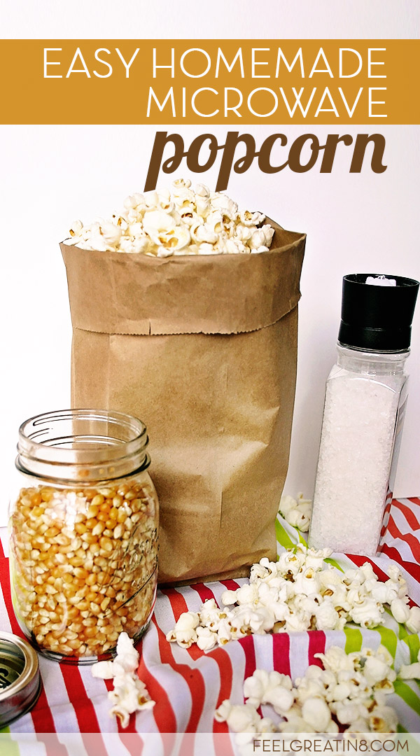 Easy Homemade Microwave Popcorn - You won't believe how easy it is to make this healthy snack! | Feel Great in 8 - Healthy Real Food Recipes