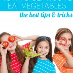 Wondering how to get kids to eat vegetables without begging, fighting, or hiding them in cookies? Here are the very best, mom proven tips and tricks! | Feel Great in 8