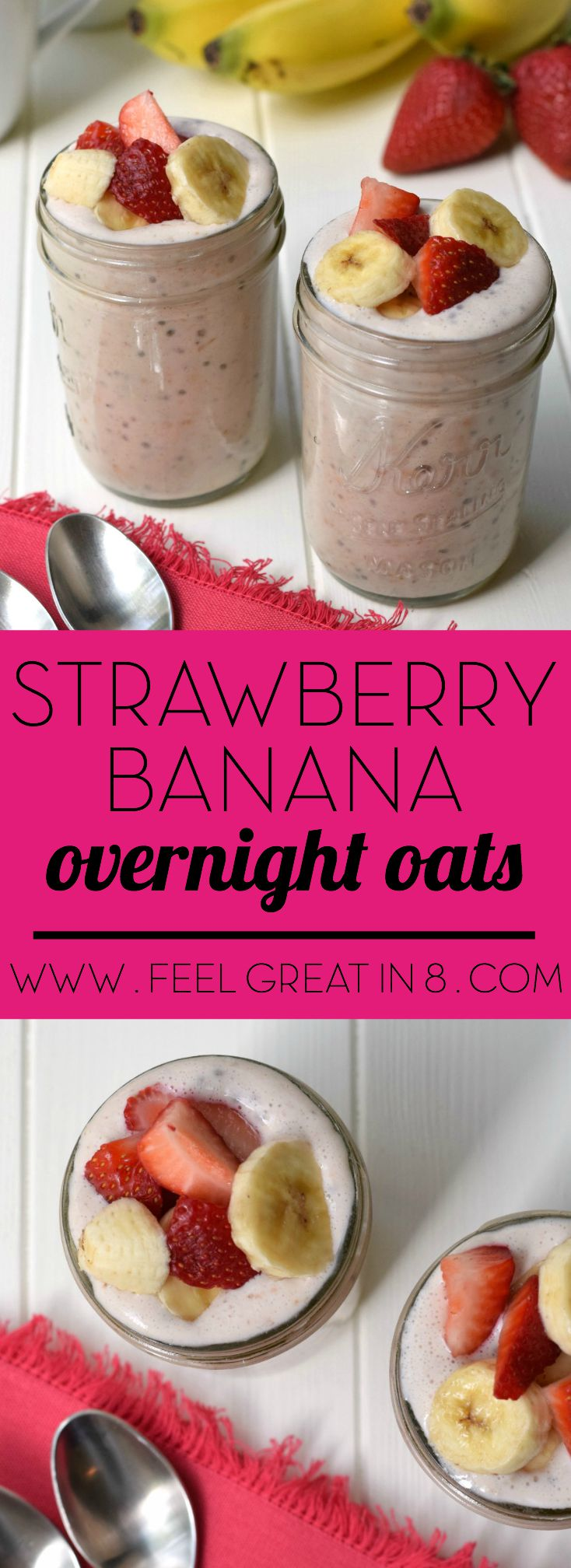 This simple and delicious Strawberry Banana Overnight Oatmeal is no-cook, has no refined sugar, and gives you 5g of fiber and 13g of protein per serving! It's the perfect healthy, quick, and easy breakfast! | Feel Great in 8