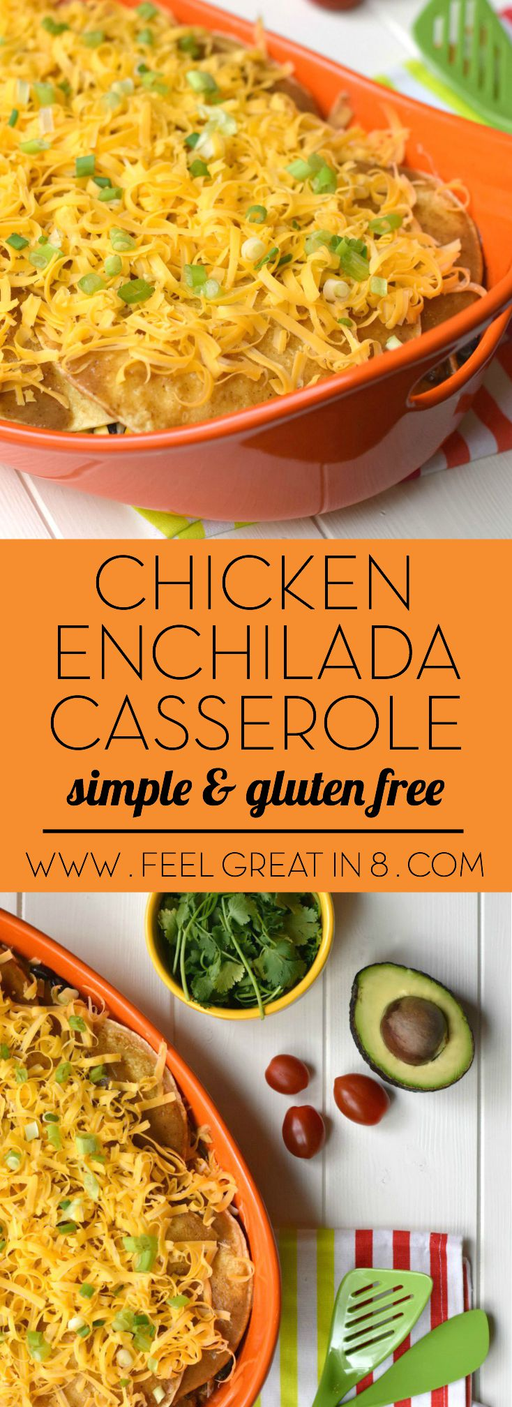 This Chicken Enchilada Casserole recipe is simple to make, gluten-free and super delicious! It's sure to be a healthy family favorite!|Feel Great in 8