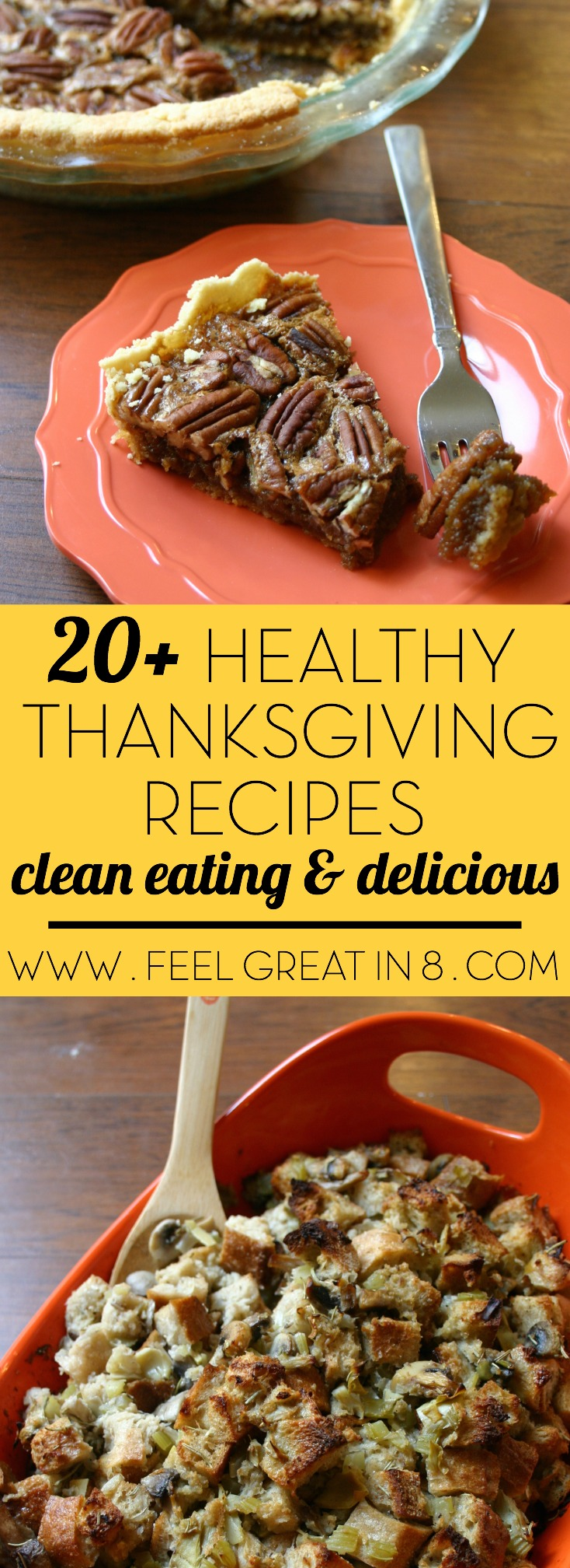 20 Healthy Thanksgiving Recipes - You don't have to eat perfectly on Thanksgiving, but adding some healthier, clean eating options to the menu will make it easier to stick to your healthy goals. | Feel Great in 8