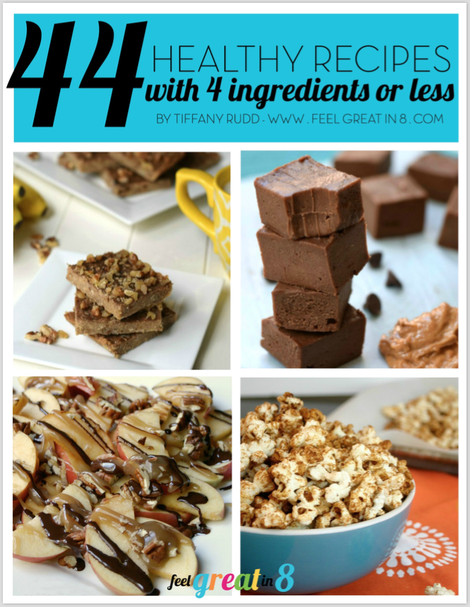 44 Healthy Recipes with 4 Ingredients or Less - Simple, real food recipes for healthy and delicious breakfast, lunch, dinner, snacks, & dessert!