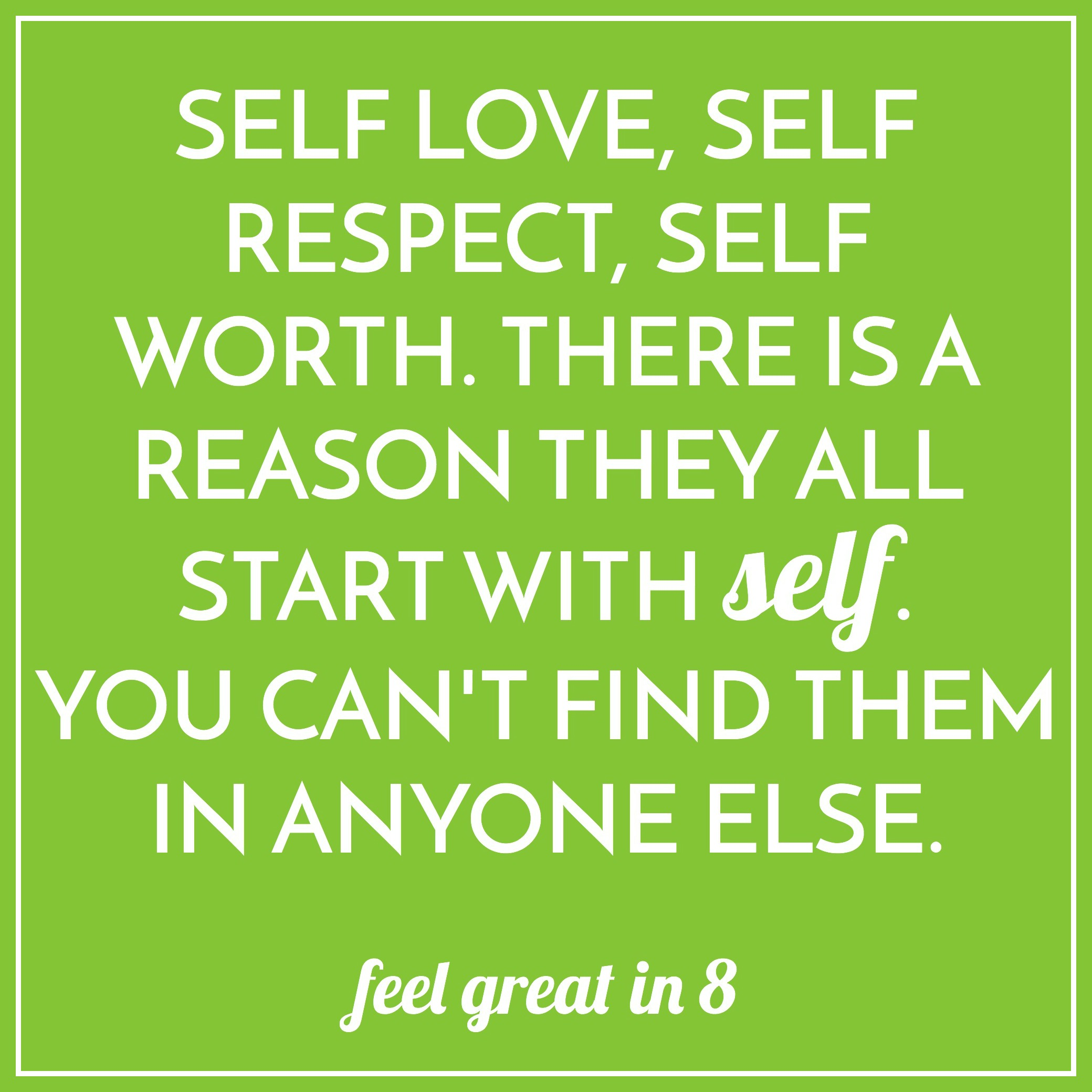 Quotes About Self Esteem 25 Quotes To Inspire & Brighten Your Day  Feel Great In 8 Blog