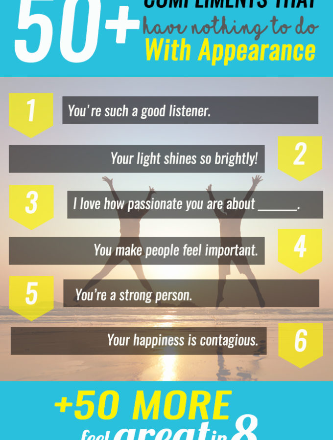50+ Compliments That Have Nothing to Do With Appearance - Let the women and girls you love know that they are so much more than how they look with these simple compliments!